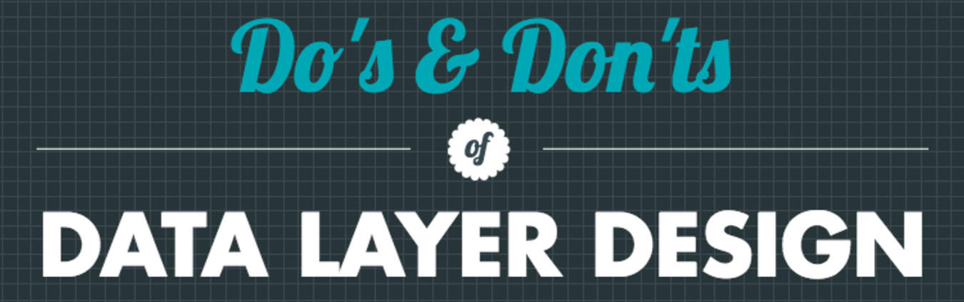 Infographic: The Do's and Don'ts of Data Layer Design