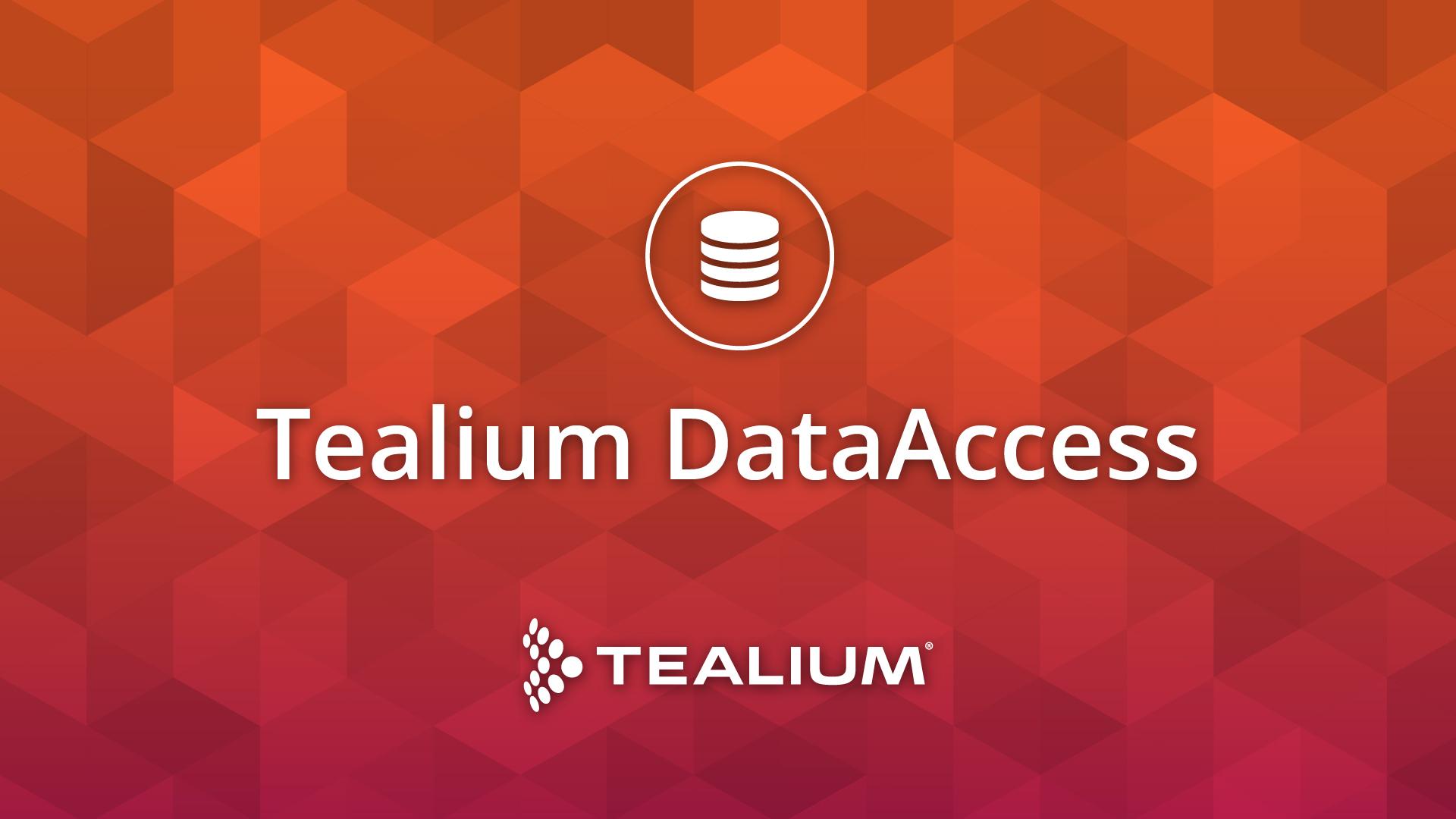 Product Spotlight: Tealium DataAccess