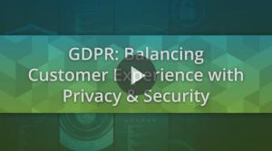 GDPR Balancing Customer Experience