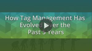 How Tag Management Has Evolved