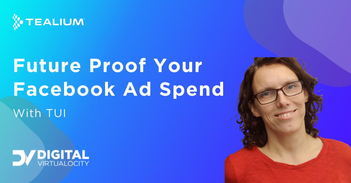 Future proof your future Facebook ad spend