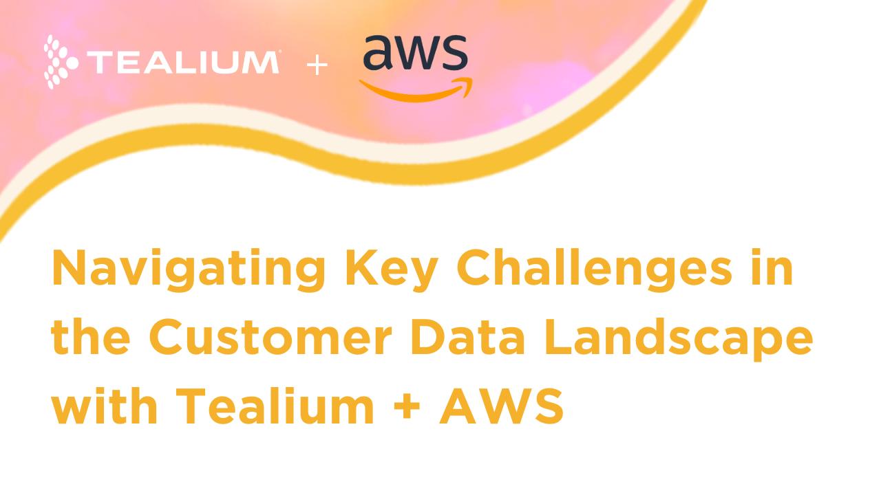Tealium+AWS Webinar